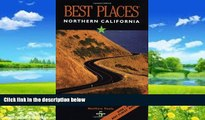 Buy  Best Places Northern California: The Locals  Guide to the Best Restaurants, Lodging, Sights,