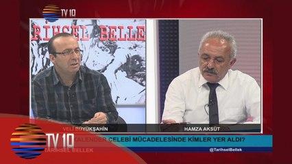 TARİHSEL BELLEK - VELİ BÜYÜKŞAHİN & HAMZA AKSÜT & KALENDER ÇELEBİ - 18.03.2016