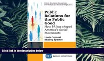 READ book  Public Relations for the Public Good: How PR has shaped America s Social Movements