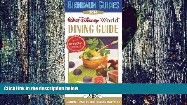 Buy NOW Birnbaum Guides Birnbaum s Walt Disney World Dining Guide 2014 (Birnbaum Guides)  Full Ebook