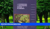 Buy Johnny Molloy A Canoeing and Kayaking Guide to Florida (Canoe and Kayak Series)  Full Ebook