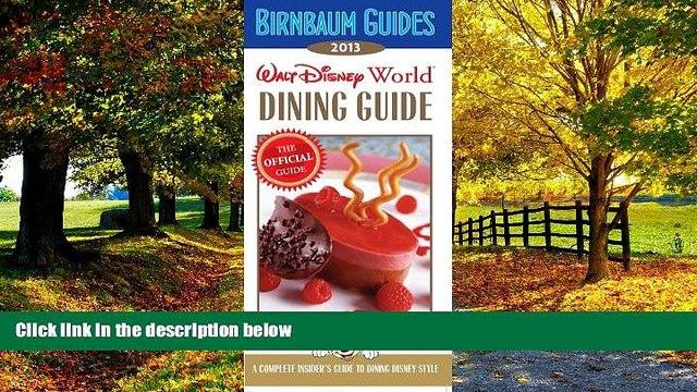 Buy  Birnbaum s Walt Disney World Dining Guide 2013 (Birnbaum Guides) Birnbaum Guides  Book