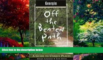 PDF  Georgia Off the Beaten Path, 6th: A Guide to Unique Places (Off the Beaten Path Series)