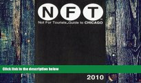 Not For Tourists Not for Tourists Guide to 2010 Chicago (Not for Tourists Guidebook) (Not for
