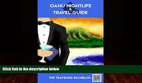 Buy  Oahu Nightlife   Travel Guide The Traveling Bachelor  Book