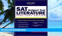 READ FULL  Kaplan SAT Subject Test: Literature 2006-2007 (Kaplan SAT Subject Tests: Literature)