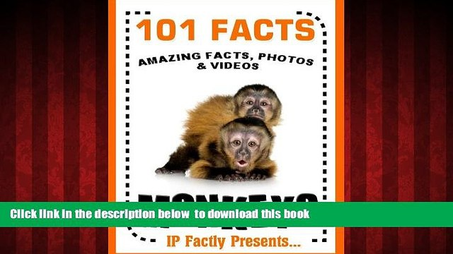 Best books  101 Facts... Monkeys. Monkey Books for Kids  - Amazing Facts, Photos   Video Links.