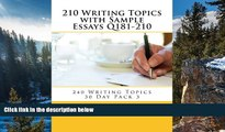 Big Sales  210 Writing Topics with Sample Essays Q181-210: 240 Writing Topics 30 Day Pack 3