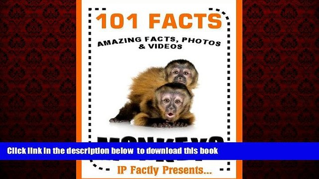 liberty books  101 Facts... Monkeys. Monkey Books for Kids  - Amazing Facts, Photos   Video Links.