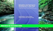 Buy NOW  Education and Training for Development in East Asia: The Political Economy of Skill