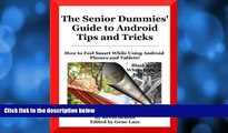 Big Sales  The Senior Dummies  Guide to Android Tips and Tricks: How to Feel Smart While Using