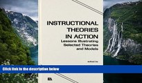 Buy NOW  Instructional Theories in Action: Lessons Illustrating Selected Theories and Models