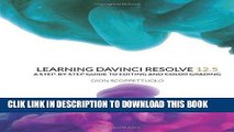 Best Seller Learning DaVinci Resolve 12.5: A step-by-step guide to editing and color grading Free