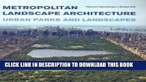 Best Seller Metropolitan Landscape Architecture - Urban Parks And Landscapes Free Read
