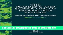 Read The Planning and Scheduling of Production Systems: Methodologies and applications Free Books