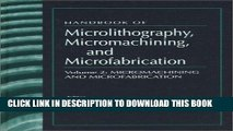 [READ] Online Handbook of Microlithography, Micromachining, and Microfabrication. Volume 2: