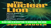 [READ] Online The Nuclear Lion: What Every Citizen Should Know About Nuclear Power and Nuclear War