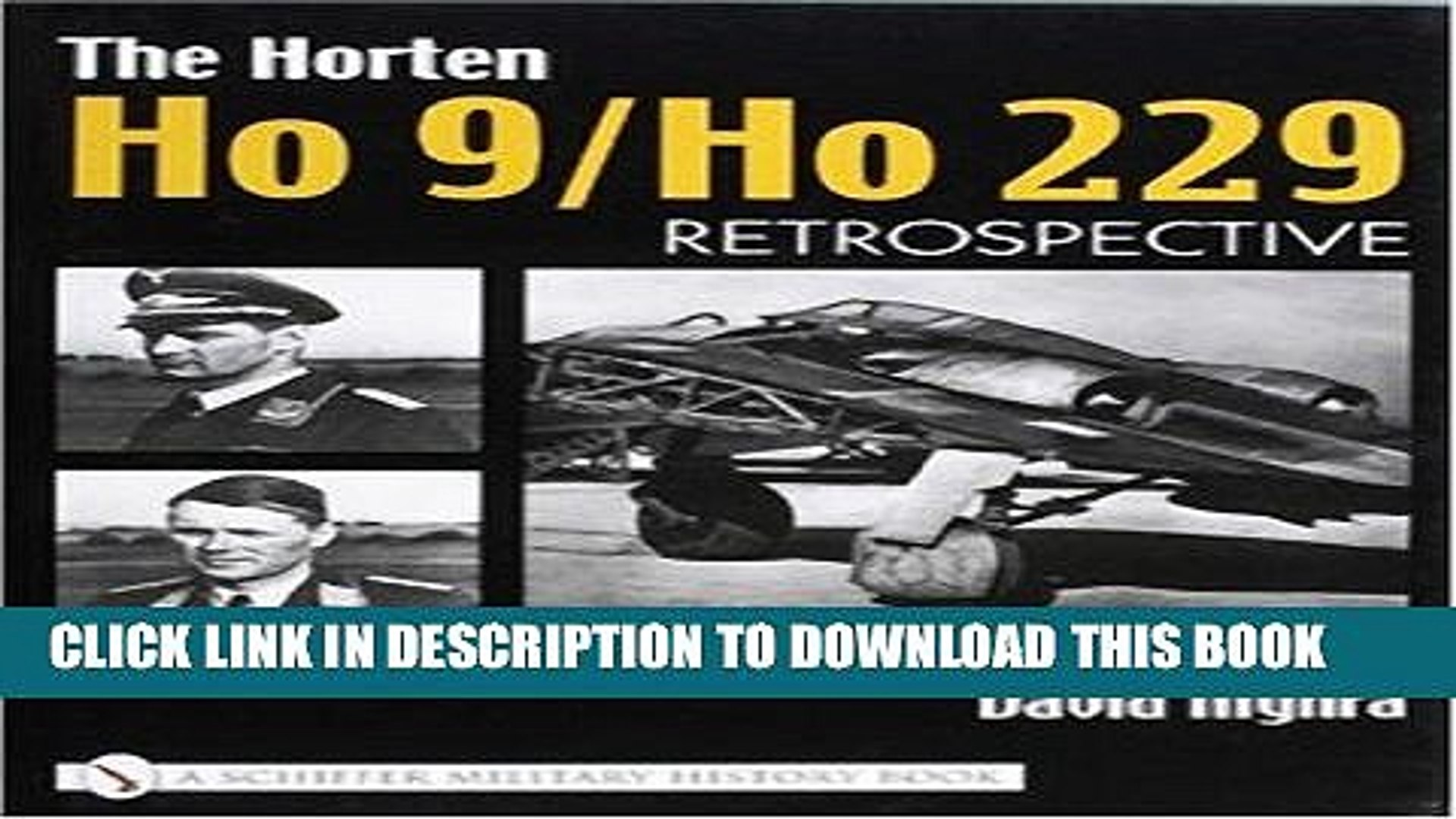 [PDF] Mobi The Horten Ho 9/Ho 229 Vol 1: Retrospective Full Online