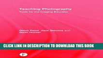 Best Seller Teaching Photography: Tools for the Imaging Educator (Photography Educators Series)