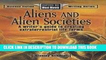 Best Seller Aliens and Alien Societies (Science Fiction Writing Series) Free Download
