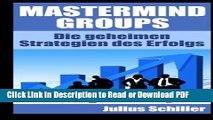 Read Mastermind Groups: Die geheimen Strategien des Erfolgs (Mastermind zum Erfolg) (Volume 1)