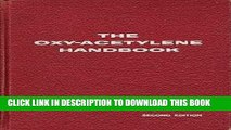 [PDF] Online The Oxy-Acetylene Handbook: A Manual on Oxy-Acetylene Welding and Cutting Procedures