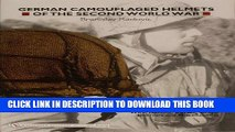 [READ] Online German Camouflaged Helmets of the Second World War: Volume 2: Wire, Netting, Covers,