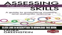 [PDF] Assessing 21st Century Skills: A Guide to Evaluating Mastery and Authentic Learning Popular