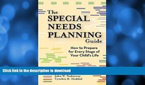 READ BOOK  The Special Needs Planning Guide: How to Prepare for Every Stage of Your Child s Life
