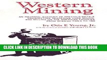 [READ] Ebook Western Mining: An Informal Account of Precious Metals Prospecting, Placering, Lode