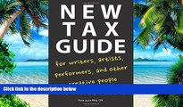 Buy NOW Peter Jason Riley New Tax Guide for Writers, Artists, Performers, and Other Creative