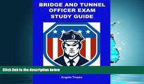 READ THE NEW BOOK Bridge and Tunnel Officer Exam Study Guide BOOOK ONLINE