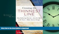 FAVORITE BOOK  Crossing the Thinnest Line: How Embracing Diversity—from the Office to the