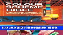 [PDF] The Color Scheme Bible: Inspirational Palettes for Designing Home Interiors Full Online