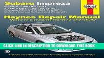 Ebook Subaru Impreza 2002 thru 2011, Impreza WRX 2002 thru 2014, Impreza WRX STI 2004 thru 2014: