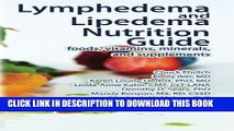 Best Seller Lymphedema and Lipedema Nutrition Guide: foods, vitamins, minerals, and supplements