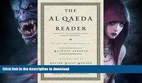 READ BOOK  The Al Qaeda Reader: The Essential Texts of Osama Bin Laden s Terrorist Organization