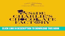 [PDF] FREE Inside Charlie s Chocolate Factory: The Complete Story of Willy Wonka, the Golden