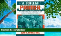 Deals in Books  A College Primer: An Introduction to Academic Life for the Entering College