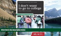 Big Sales  I Don t Want to Go to College: Other Paths to Success  Premium Ebooks Best Seller in USA