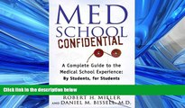 FAVORIT BOOK Med School Confidential: A Complete Guide to the Medical School Experience: By