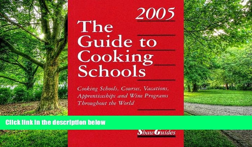 Must Have The Guide to Cooking Schools 2005: Cooking Schools, Courses, Vacations, Apprenticeships   Godialy.com
