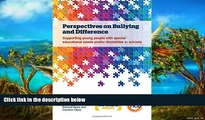 Buy NOW  Perspectives on Bullying and Difference: Supporting young people with special educational