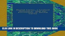 [PDF] Dental Caries, a Critical Summary: And the Prevention of Dental Caries Popular Online