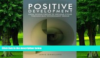 Janis Birkeland Positive Development: From Vicious Circles to Virtuous Cycles through Built