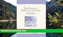 Big Sales  Teaching As A Reflective Practice: The German Didaktik Tradition (Studies in Curriculum