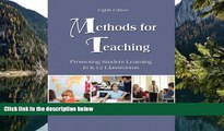Big Sales  Methods for Teaching: Promoting Student Learning in K-12 Classrooms (8th Edition)  READ