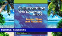 Must Have  Skillstreaming in the Elementary School: Lesson Plans and Activities  [DOWNLOAD] ONLINE