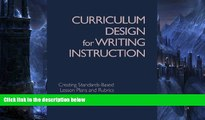 Buy NOW  Curriculum Design for Writing Instruction: Creating Standards-Based Lesson Plans and