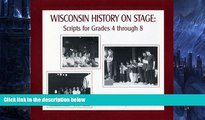 Big Sales  Wisconsin History on Stage: Scripts for Grades 4 through 8 (New Badger History)  READ